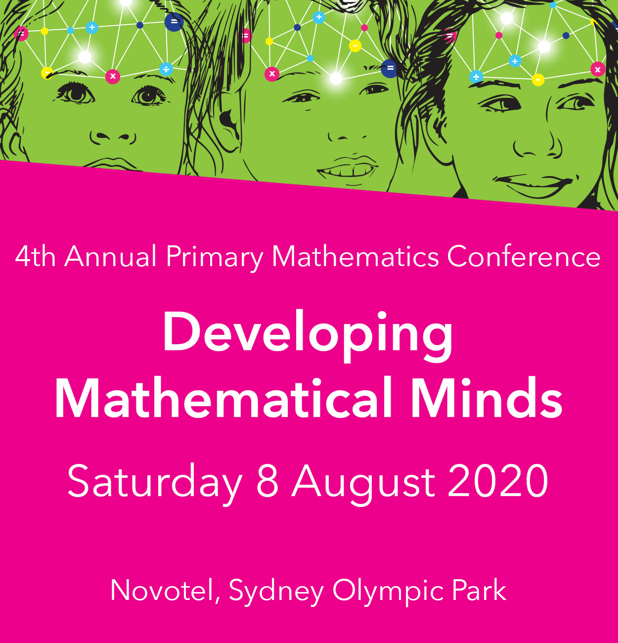 4th Annual Primary Mathematics Conference | Developing Mathematical Minds | Saturday 8 August 2020 | Novotel, Sydney Olympic Park